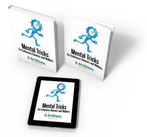 Mental Tricks for Endurance Runners and Walkers, in Hardcover, Softcover, and Kindle Editions